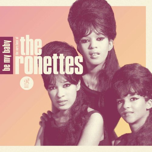 'Be My Baby' — The Ronettes